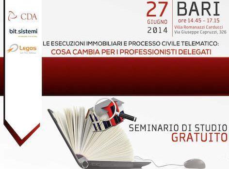 """Bari – 27 giugno 2014: Seminario su """"Esecuzioni Immobiliari e Processo Civile Telematico"""""""